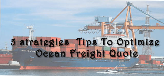 5 Strategies Tips for Sea Freight Quote 2019