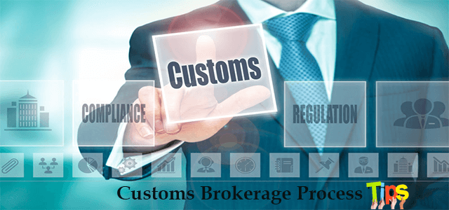 Customs Brokerage Process Tips