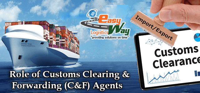 Role of Customs Clearing & Forwarding (C&F) Agents in