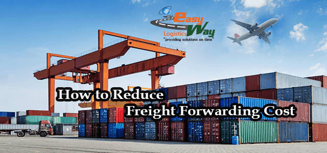 How to reduce freight forwarding cost